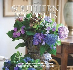 Southern Bouquets. Melissa Bigner, Heather Barrie