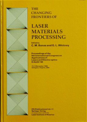 Changing Frontiers of Laser Materials Processing Symposium. C. M. Banas, G. L. Whitney