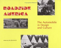 Roadside America: The Automobile in Design and Culture. Jan Jennings, Ed