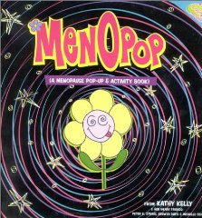 Menopop: A Menopause Pop-Up and Activity Book. Kathy Kelly, Peter D. Straus, Kenwyn Dapo,...