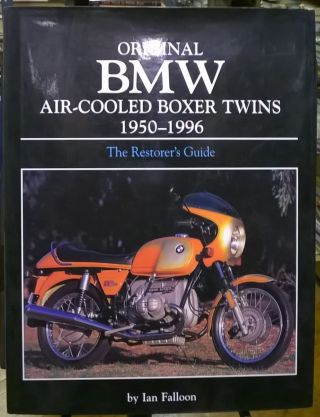 Original BMW Air-Cooled Boxer Twins 1950-1996. Ian Falloon