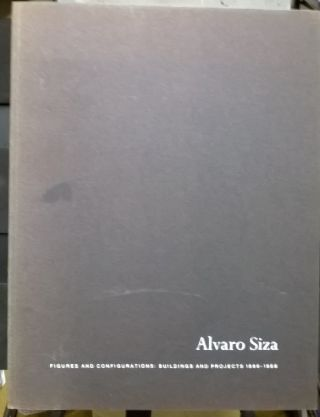 Figures and Configurations, Projects and Buildings, 1986-1988. Alvaro Siza