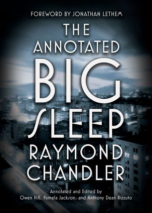 The Annotated Big Sleep. Raymond Chandler