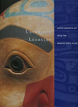 Uncommon Legacies: Native American Art from the Peabody museum. John R. Grimes