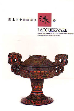 Lacquerware from the Warring States to the Han Periods Excavated in Hubei Province. Hubei...