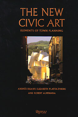New Civic Art: Elements of Town Planning. Andres Duany