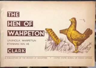 The Hen of Wahpeton. Ann Clark