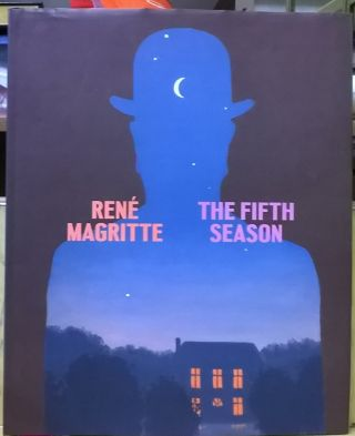 Rene Magritte: The Fifth Season. Caitlin Haskell