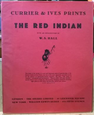 The Red Indian (Currier & Ives Prints, No. 2). W. S. Hall