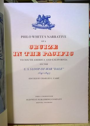 """Philo White's Narrative of a Cruize in the Pacific to South America and California on the USS Sloop-of-War """"Dale"""" 1841-1843"""