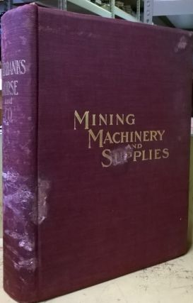 Fairbanks, Morse & Company Catalogue No. 49: Modern Mining Machinery and Supplies. Morse...