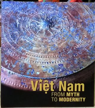Viet Nam: From Myth to Modernity. Heidi Tan