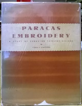 Paracas Embroideries: A Study of Repeated Patterns. Cora E. Stafford
