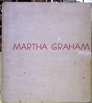 Martha Graham: Sixteen Dances in Photographs. Barbara Morgan