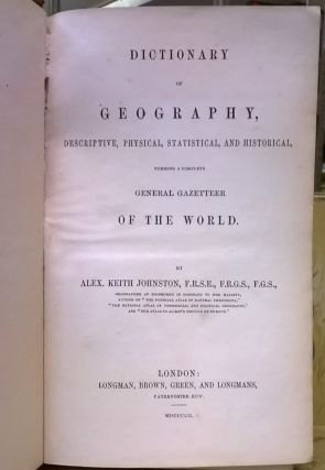 Dictionary of Geography, Descriptive, Physical, Statistical, and Historical, Forming a Complete General Gazetteer of the World
