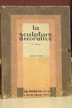 La Sculpture Decorative Moderne. Henri Rapin