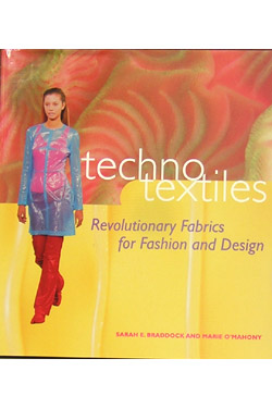 Techno Textiles: Revolutionary Fabrics for Fashion Design. Sarah E. Braddock, Marie O'Mahony