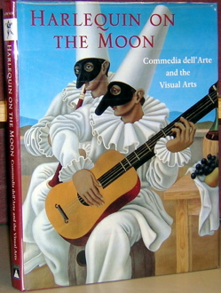 Harlequin on the Moon: Commedia dell'Arte and the Visual Arts. Lynn Lawner
