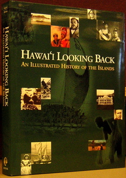 Hawai'i Looking Back: An Illustrated History of the Island. Glen Grant, Bennett Hymer, the Bishop...