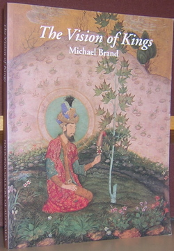 The Vision of Kings: Art and Experience in India. Michael Brand