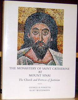 The Monastery of Saint Catherine at Mount Sinai: The Church and Fortress of Justinian: Plates....