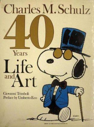 Charles M. Schulz: 40 Years of Life and Art. Giovanni Trimboli, Umberto Eco, text contributions