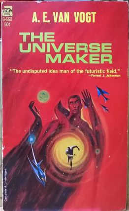 The Universe Maker. A. E. Van Vogt