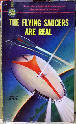 The Flying Saucers are Real. Donald Heyhoe
