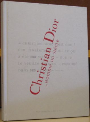Christian Dior...Homme du Siecle. Jean-Luc Dufresne, text