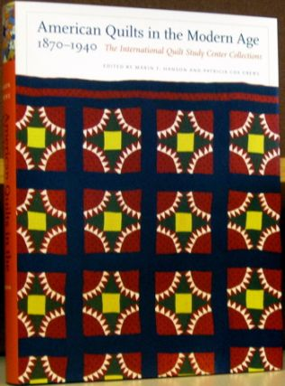 American Qults in the Modern Age 1870 - 1940: The International Quilt Study Center Collections....