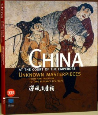 China at the Court of the Emperors: Unknown Masterpieces from Han Tradition to Tang Elegance (25...