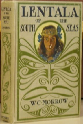 Lentala of the South Seas: The Romantic Tale of a Lost Colony. W. C. Morrow