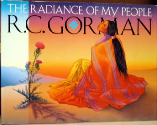The Radiance of My People. R. C. Gorman