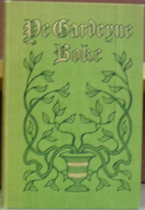 Ye Gardeyne Boke: A Collection of Quotations Instructive and Sentimental. Jennie Day Haines,...