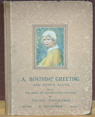 A Birthday Greeting and other songs from The Book of Katherine's Friends. Frank Damrosch, Helen...