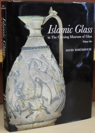 Islamic Glass in The Corning Museum of Glass, volume one. David Whitehouse