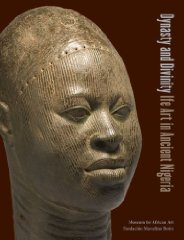 Dynasty and Divinity: Ife Art in Ancient Nigeria. Henry John Drewal, Enid Schildkrout