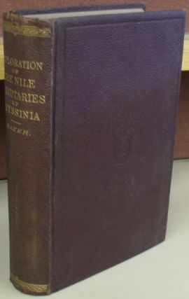 Exploration of the Nile Tributaries of Abyssinia. The Sources, Supply, and Overflow of the Nile;...