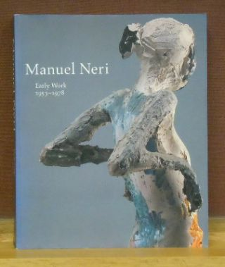 Manuel Neri : Early Work, 1953 - 1978. Price Amerson