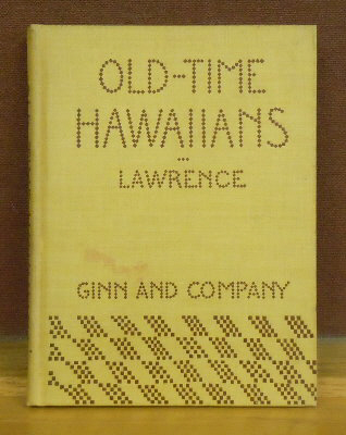 Old Time Hawaiians and Their Work. Mary S. Lawrence