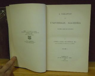 A Treatise on Universial Algebra with Applications. Volume I. Alfred North Whitehead