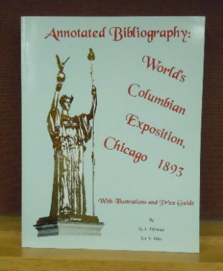 Annotated Bibliography : World's Columbian Exposition, Chicago 1893, with illustrations and price...