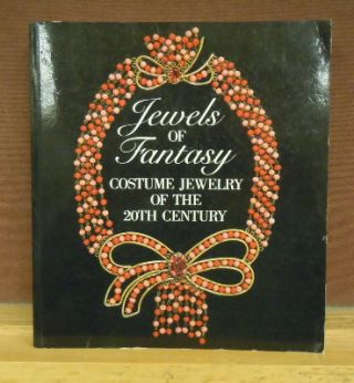 Jewels of Fantasy : Costume Jewelry of the 20th Century. Deanna Farneti Cera