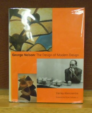George Nelson: The Design of Modern Design. Stanley Abercrombie