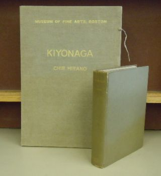 Kiyonaga : A Study of His Life and Works - 2 volumes. Chie Hirano