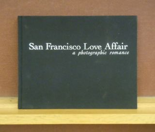 San Francisco Love Affair, a Photographic Romance : Gene Wright Images 1949-2000. introduction...