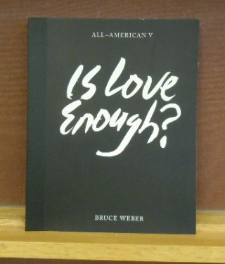 All-American V : Is Love Enough? Bruce Weber