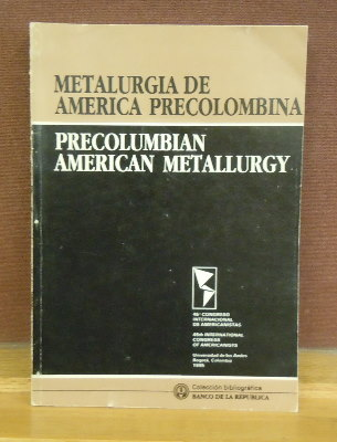 Metalurgia de America Precolombina / Precolumbian American Metallurgy. 45th International...
