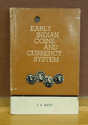 Early Indian Coins and Currency System. S. K. Maity