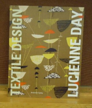 Lucienne Day : In the Spirit of the Age. Andrew Casey